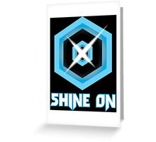 SHINE ON! Greeting Card