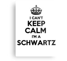 I cant keep calm Im a SCHWARTZ Metal Print