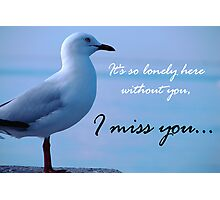 """""""I miss you"""" Photographic Print"""