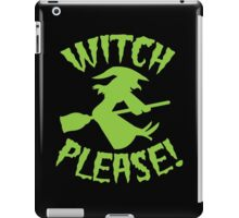 Witch PLEASE in green iPad Case/Skin