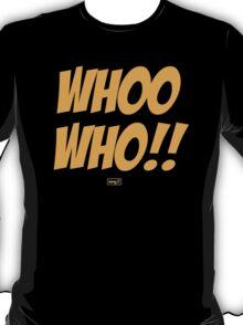 Whoo Hoo!! T-Shirt