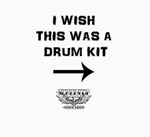 I wish this was a drum kit Unisex T-Shirt