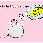 A Day in the Life of a Mouse by Rob Johnston