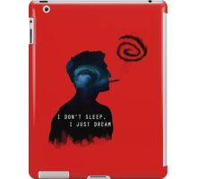 I DON'T SLEEP, I JUST DREAM iPad Case/Skin