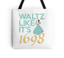 Like they did in 1698 Tote Bag