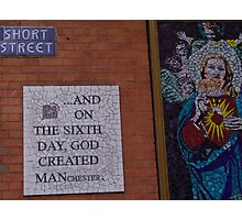 On the sixth day God created Manchester Photographic Print
