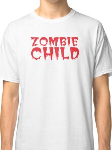 Zombie child in cool dripping font Classic T-Shirt