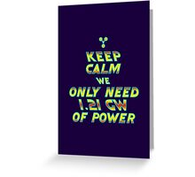 1.21 GW of Power Greeting Card