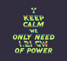 1.21 GW of Power Unisex T-Shirt