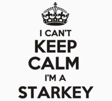 I cant keep calm Im a STARKEY by icant