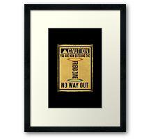 Caution... Friend Zone!!! Framed Print