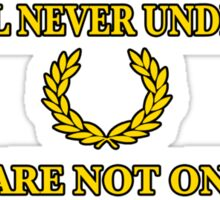 You will never understand if you are not one of us Sticker