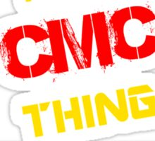 It's a CMC thing, you wouldn't understand !! Sticker