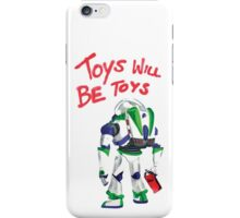 Toys Will Be Toys iPhone Case/Skin