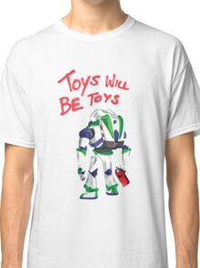 Toys Will Be Toys Classic T-Shirt