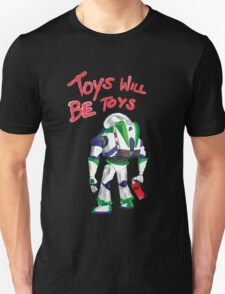 Toys Will Be Toys Unisex T-Shirt