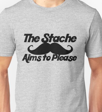 The stache aims to please Unisex T-Shirt