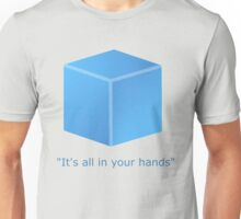 It's all in your hands Unisex T-Shirt