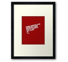 Some Queens Give Saviours Their Happy Endings. Get Over It. Framed Print