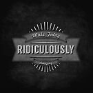 RIDICULOUSLY AMAZING by Magdalena Mikos