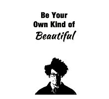 """The IT Crowd Inspired Moss Minimalist Art Print """"Be Your Own Kind of Beautiful"""" Photographic Print"""
