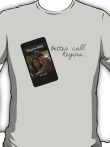 Better Call Regina... T-Shirt
