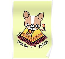 Poncho Fever Chihuahua Poster