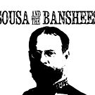 Sousa and the Banshees by Brittany Cofer