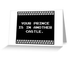 Your Prince is in Another Castle Greeting Card