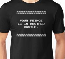 Your Prince is in Another Castle Unisex T-Shirt