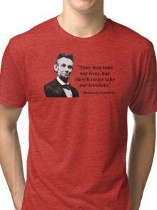 Abraham Lincoln Troll Quote Tri-blend T-Shirt