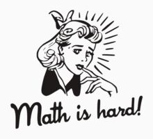 Math is Hard by TheShirtYurt