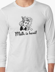 Math is Hard Long Sleeve T-Shirt