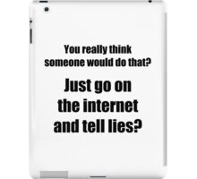 Who Spreads Lies on the Internet? iPad Case/Skin