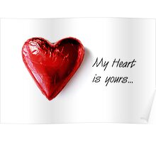 """""""My heart is yours..."""" Poster"""