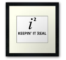 Keepin' It Real Framed Print