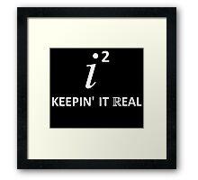Keepin' It Real Framed Print
