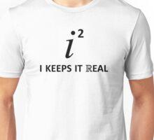 I Keeps It Real Unisex T-Shirt