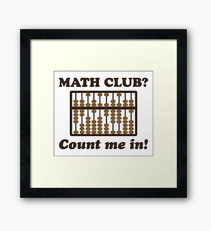 Count Me in the Math Club Framed Print