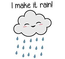 I Make It Rain Cute Storm Cloud Photographic Print