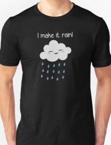 I Make It Rain Cute Storm Cloud Unisex T-Shirt