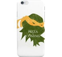 Pizza is Coming (Turtle Green Version) iPhone Case/Skin
