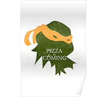 Pizza is Coming (Turtle Green Version) Poster