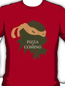 Pizza is Coming (Turtle Green Version) T-Shirt