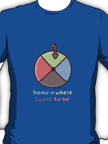 Home is where i want to be T-Shirt