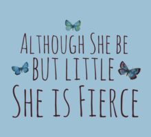 Though she be but little she is fierce  One Piece - Short Sleeve