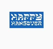 Happy Hangover Unisex T-Shirt