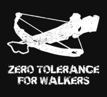 Zero Tolerance For Walkers by KDGrafx