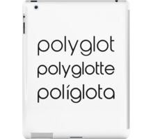 Polyglot Polyglotte Polyglota Multiple Languages iPad Case/Skin