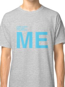 I Take Orders From Just One Person: ME. Classic T-Shirt